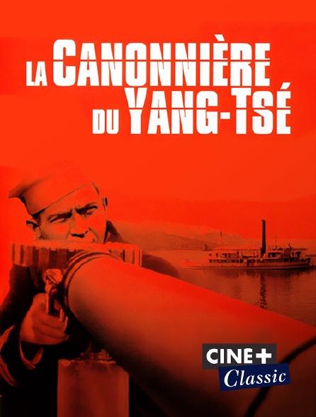 Ciné+ Classic - La canonnière du Yang-Tsé