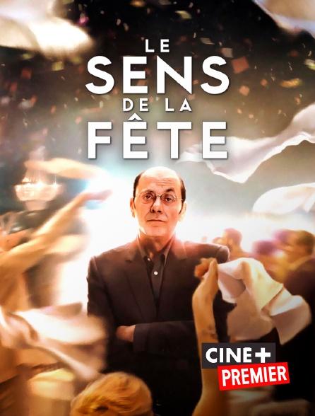 Ciné+ Premier - Le sens de la fête