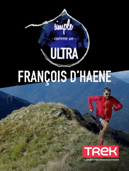 Trek - François D'Haene, simple comme un ultra