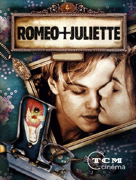 TCM Cinéma - Roméo + Juliette