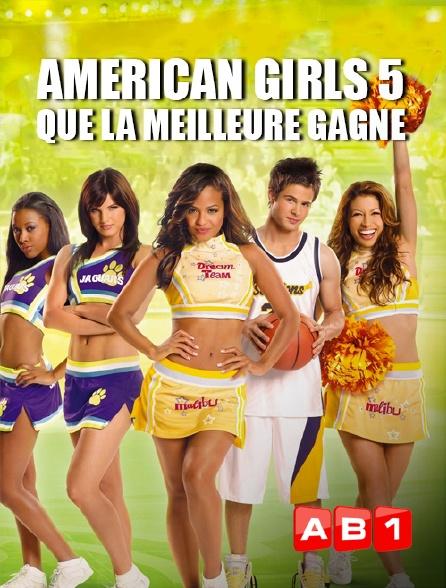 AB 1 - American Girls 5 : que la meilleure gagne