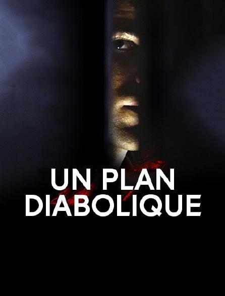 Un plan diabolique