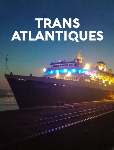 Transatlantiques