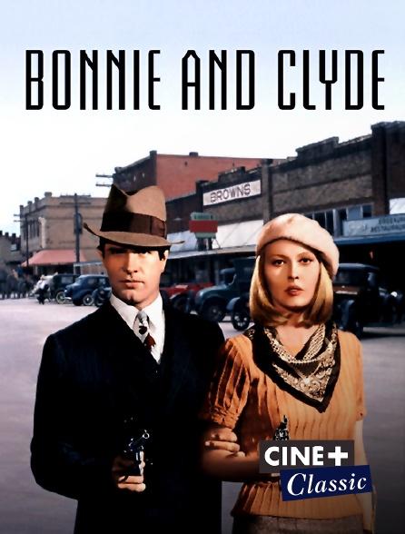 Ciné+ Classic - Bonnie and Clyde