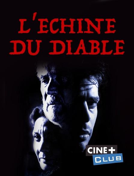 Ciné+ Club - L'échine du diable
