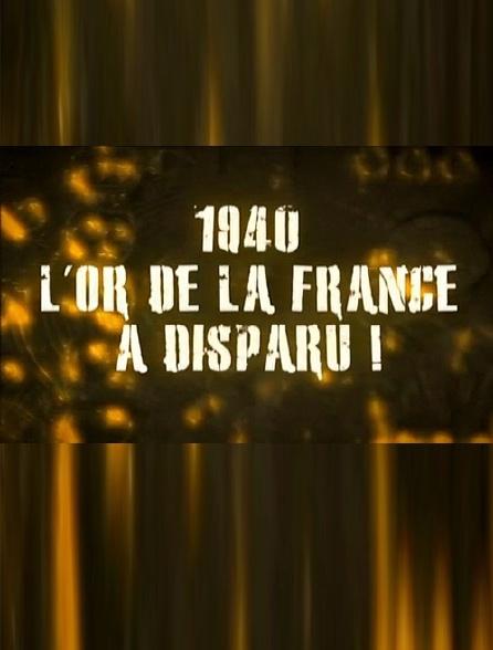 1940, l'or de la France a disparu