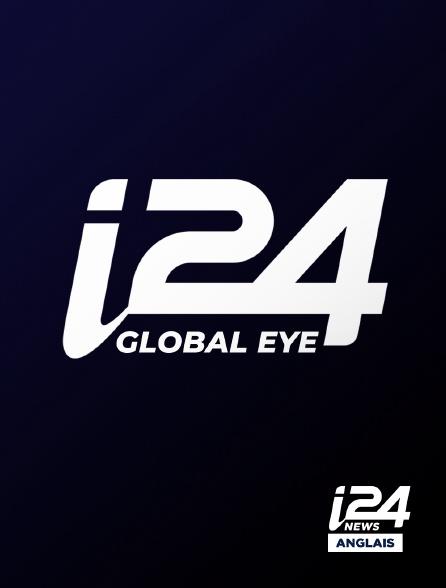 i24 News Anglais - Global Eye
