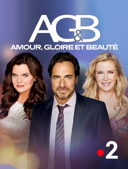Amour Gloire Et Beauté En Streaming Replay Sur France 2