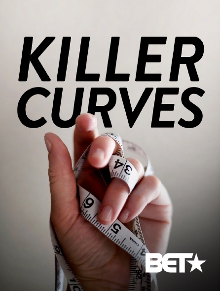 BET - Killer Curves