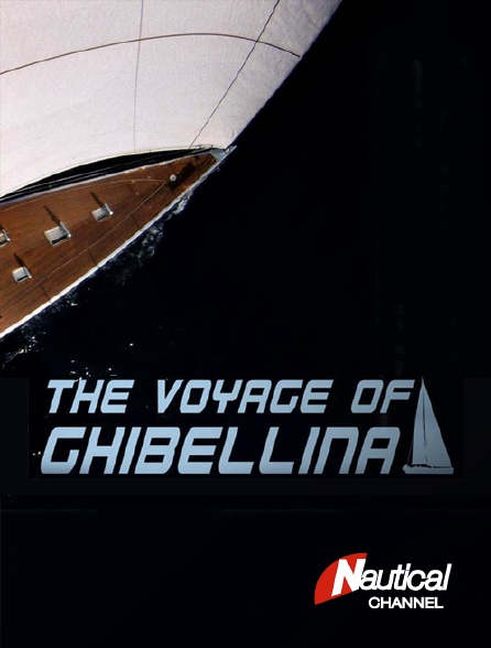Nautical Channel - The Voyage of Ghibellina