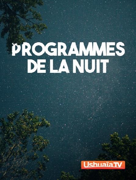Ushuaïa TV - Programmes de la nuit