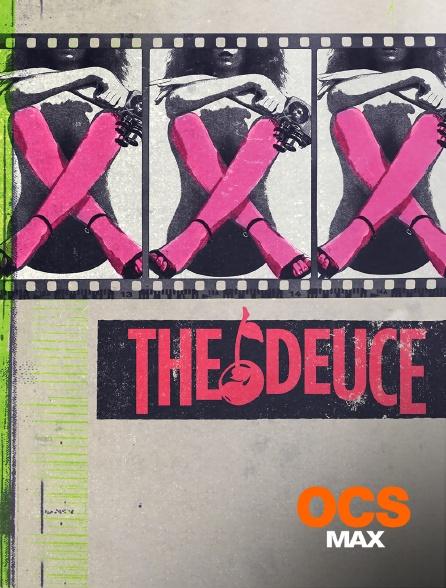 OCS Max - The Deuce
