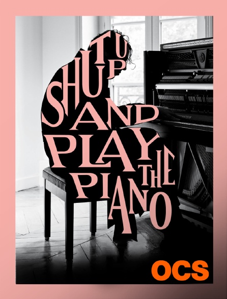 OCS - Shut Up and Play the Piano