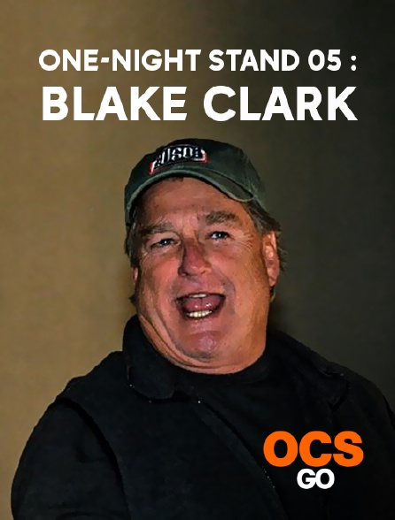 OCS Go - One-Night Stand 05 : Blake Clark