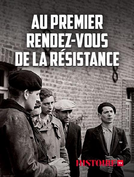 HISTOIRE TV - Au premier rendez-vous de la résistance