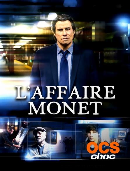 OCS Choc - L'affaire Monet
