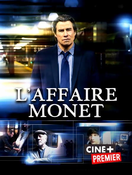 Ciné+ Premier - L'affaire Monet