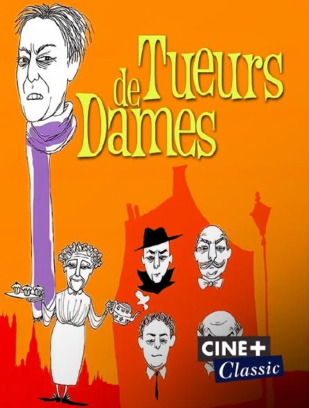 Ciné+ Classic - Tueurs de dames