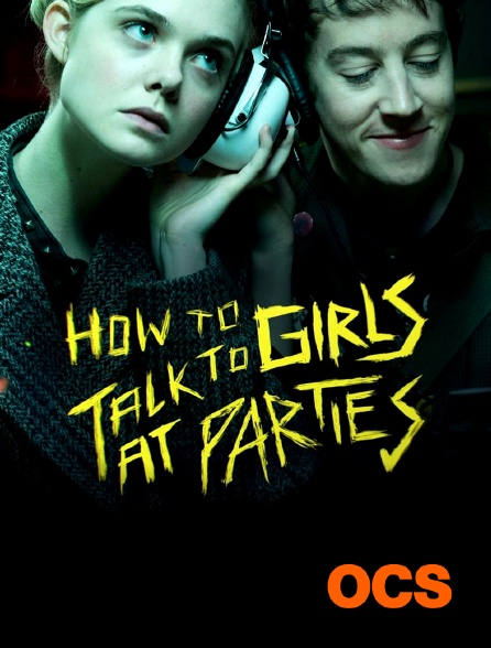 OCS - How to talk to girls at parties