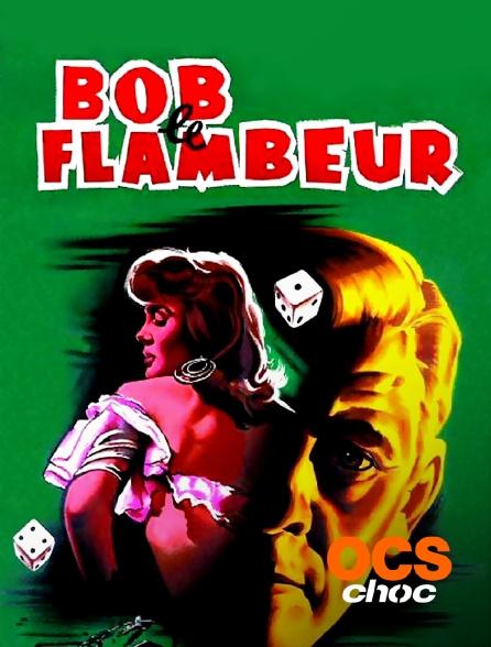 OCS Choc - Bob le flambeur