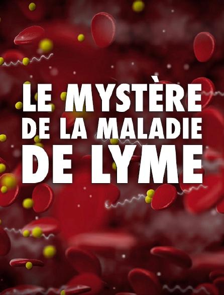 Le mystère de la maladie de Lyme
