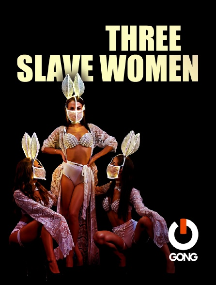 GONG - Three Slave Women