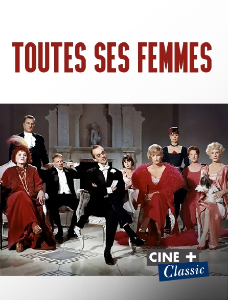 Ciné+ Classic - Toutes ses femmes