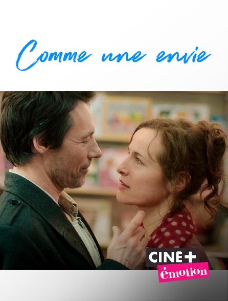 Ciné+ Emotion - Comme une envie