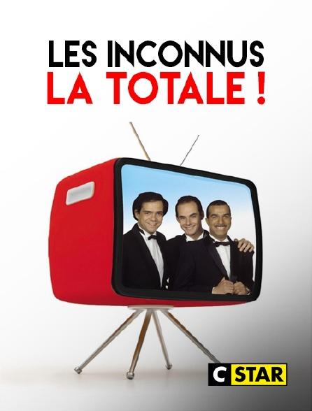 CSTAR - Les Inconnus : la totale !