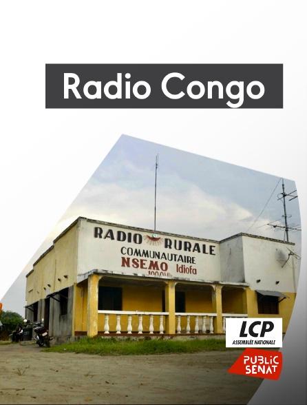 LCP Public Sénat - Radio Congo
