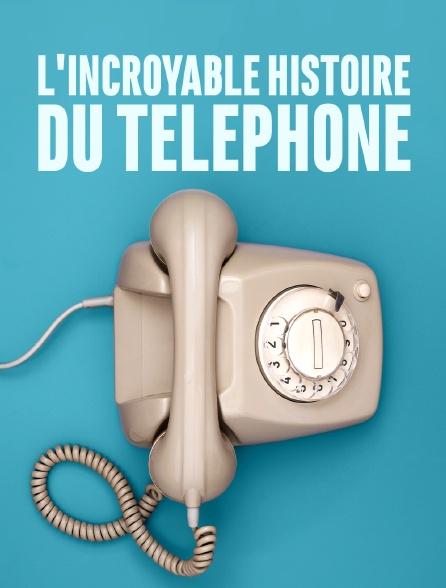 L'incroyable histoire du téléphone