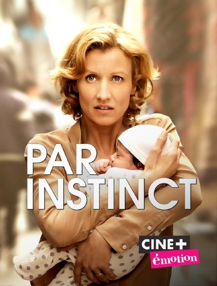 Ciné+ Emotion - Par instinct