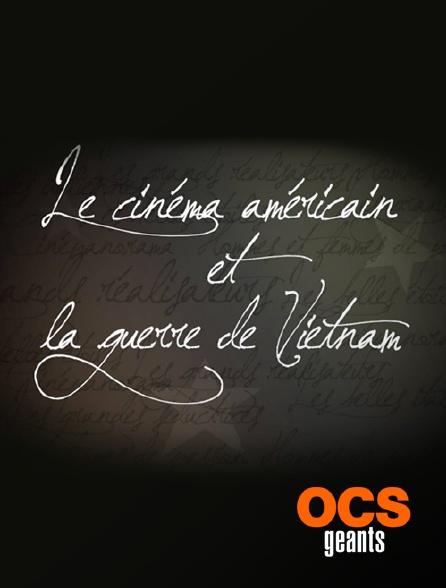 OCS Géants - Le cinéma américain et la guerre du Viêtnam