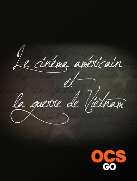 OCS Go - Le cinéma américain et la guerre du Viêtnam
