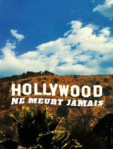 Hollywood ne meurt jamais