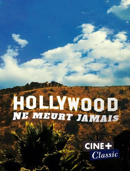 Ciné+ Classic - Hollywood ne meurt jamais