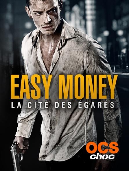 OCS Choc - Easy Money : la cité des égarés