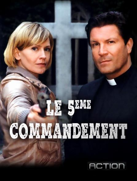 Action - Le 5ème commandement