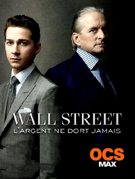 OCS Max - Wall Street : l'argent ne dort jamais