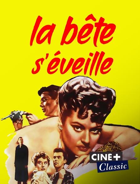 Ciné+ Classic - La bête s'éveille