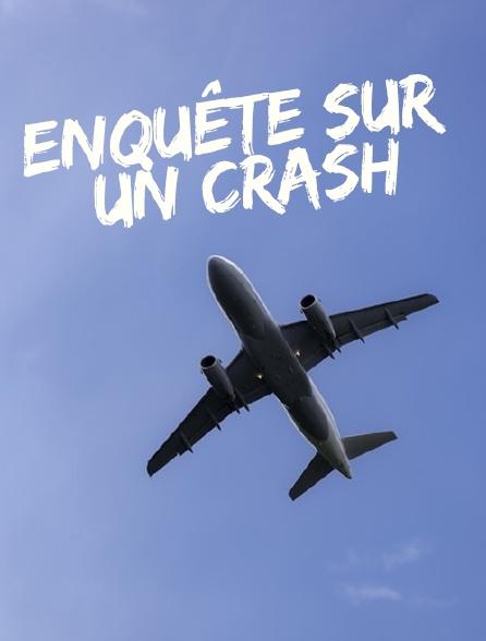 Enquête sur un crash