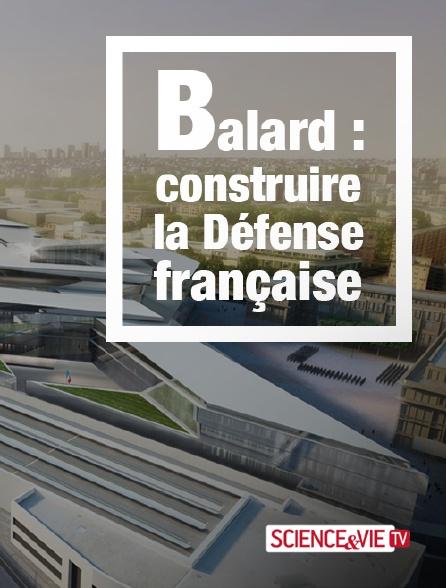 Science et Vie TV - Balard : construire la Défense française