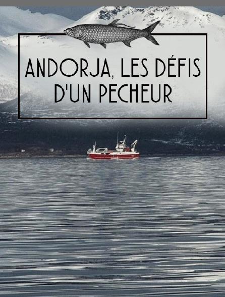 Andorja, les défis d'un pêcheur