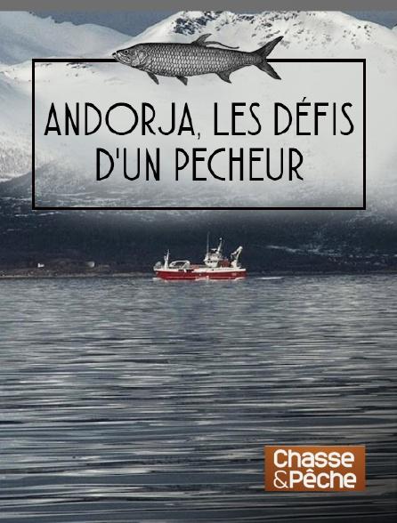 Chasse et pêche - Andorja, les défis d'un pêcheur