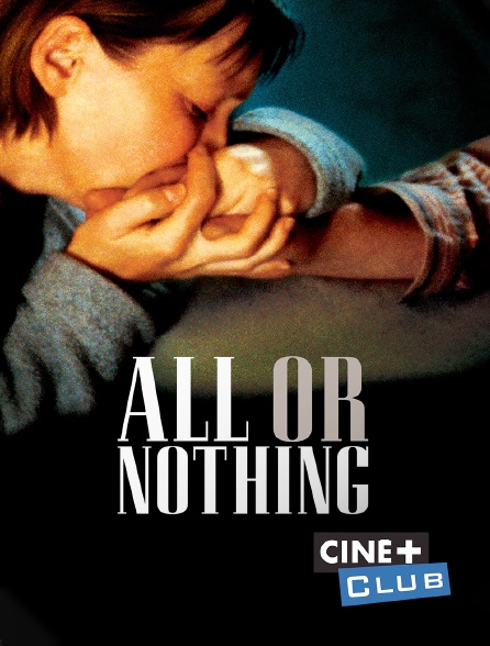 Ciné+ Club - All or Nothing