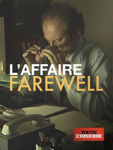 Toute l'histoire - L'affaire Farewell