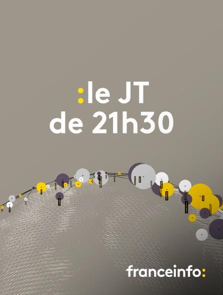 franceinfo: - Le JT de 21h30
