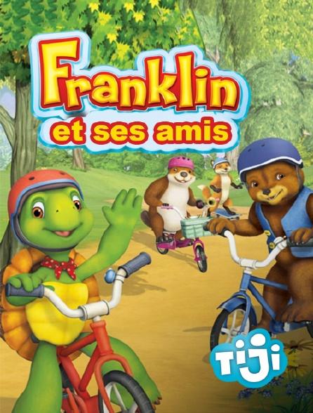 TIJI - Franklin et ses amis