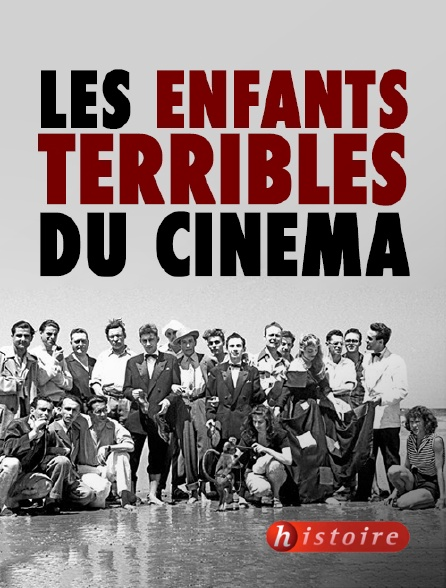 Histoire - Les enfants terribles du cinéma