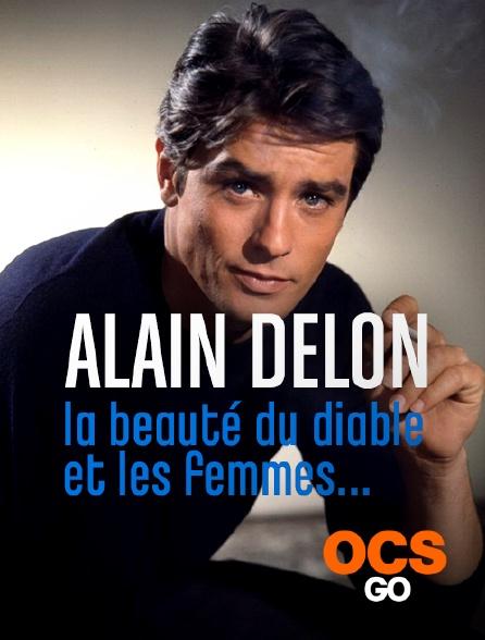 OCS Go - Alain Delon, la beauté du diable et les femmes